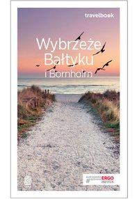 Wybrzeże Bałtyku i Bornholm. Travelbook. Wydanie 3 - Magdalena Bażela - ebook