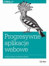 Progresywne aplikacje webowe - Tal Ater - ebook
