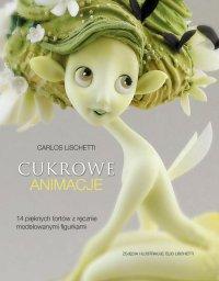 Cukrowe animacje - Carlos Lischetti - ebook