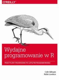 Wydajne programowanie w R - Colin Gillespie - ebook