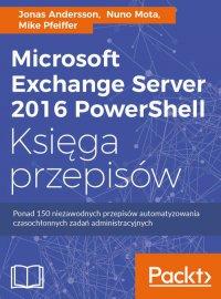 Microsoft Exchange Server 2016 PowerShell Księga przepisów - Jonas Andersson - ebook