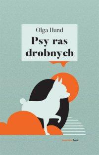 Psy ras drobnych - Olga Hund - ebook
