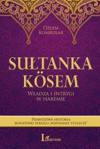 Sułtanka Kosem - Ozlem Kumrular - ebook