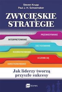 Zwycięskie strategie. Jak liderzy tworzą przyszłe sukcesy