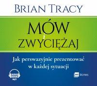 Mów i zwyciężaj - Brian Tracy - audiobook