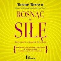 Rosnąc w siłę - Brené Brown - audiobook