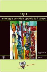 City 4. Antologia polskich opowiadań grozy