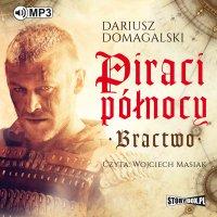 Piraci Północy. Bractwo - Dariusz Domagalski - audiobook
