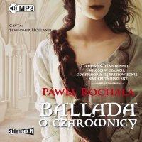 Ballada o czarownicy - Paweł Rochala - audiobook