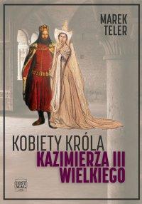 Kobiety króla Kazimierza III Wielkiego
