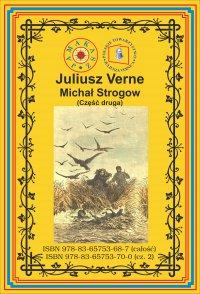 Michał Strogow. Od Moskwy do Irkucka. Część 2 - Juliusz Verne - ebook