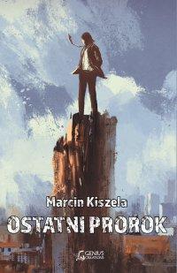 Ostatni Prorok - Marcin Kiszela - ebook