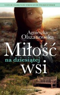 Miłość na dziesiątej wsi - Agnieszka Olszanowska - ebook