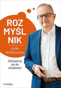 Rozmyślnik Jacka Walkiewicza. Zainspiruj się do działania! - Jacek Walkiewicz - ebook