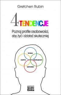 Cztery tendencje. Poznaj profile osobowości, aby żyć i działać skuteczniej