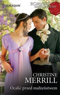 Ocalić przed małżeństwem - Christine Merrill - ebook