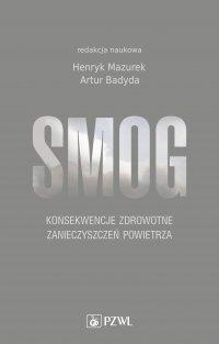 Smog. Konsekwencje zdrowotne zanieczyszczeń powietrza - red. Henryk Mazurek - ebook