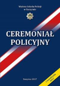 Ceremoniał Policyjny - Agnieszka Kamińska - ebook