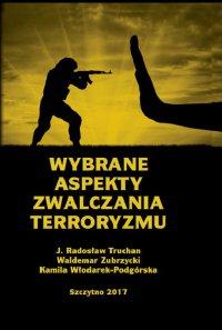 Wybrane aspekty zwalczania terroryzmu - Waldemar Zubrzycki - ebook