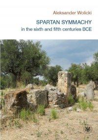Spartan symmachy in the VI and V century BCE - Aleksander Wolicki - ebook