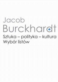 Sztuka - polityka - kultura - Jacob Burckhardt - ebook