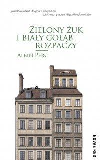 Zielony żuk i biały gołąb rozpaczy - Albin Perc - ebook