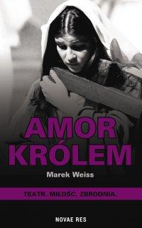 Amor Królem - Marek Weiss - ebook