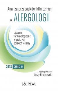 Analiza przypadków klinicznych w alergologii. Część II - Red. Jerzy Kruszewski - ebook