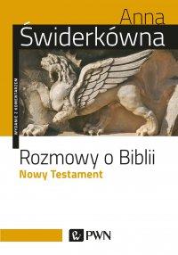 Rozmowy o Biblii. Nowy testament. Wydanie z komentarzem