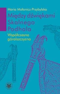 Między dźwiękami Skalnego Podhala - Maria Małanicz-Przybylska - ebook