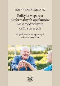 Polityka wsparcia nieformalnych opiekunów niesamodzielnych osób starszych