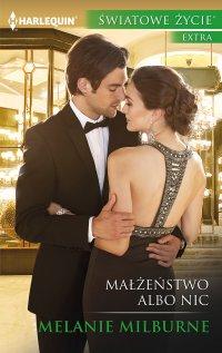 Małżeństwo albo nic - Melanie Milburne - ebook