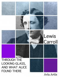 Through the Looking-Glass, and What Alice Found There - Lewis Carroll - ebook