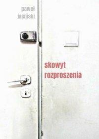 Skowyt rozproszenia - Paweł Jasiński - ebook