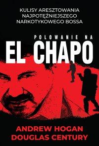 Polowanie na El Chapo - Andrew Hogan - ebook