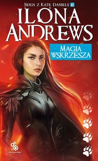Magia wskrzesza - Ilona Andrews - ebook