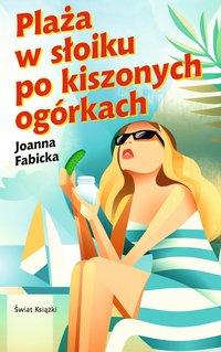 Plaża w słoiku po kiszonych ogórkach - Joanna Fabicka - ebook
