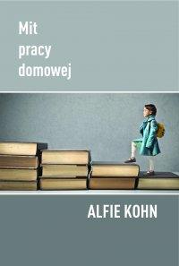 Mit pracy domowej - dr Alfie Kohn - ebook