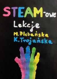 STEAM-owe Lekcje - Marlena Plebańska - ebook