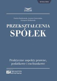 Przekształcenia spółek. Praktyczne aspekty prawne, podatkowe i rachunkowe - Emilia Bartkowiak - ebook