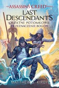 Assassin's Creed: Last Descendants. Ostatni potomkowie. Przeznaczenie bogów - Matthew J. Kirby - ebook