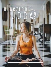 Dlaczego joga? Stań ze mną na macie