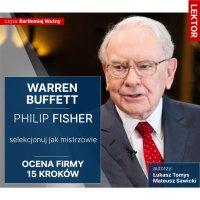 Warren Buffett i Philip Fisher. Selekcjonuj jak mistrzowie. Ocena firmy 15 kroków