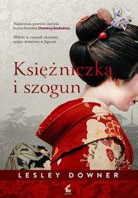Księżniczka i szogun - Lesley Downer - ebook