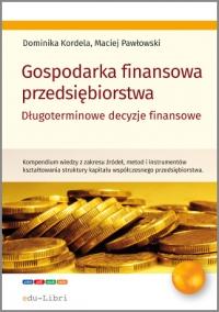 Gospodarka finansowa przedsiębiorstwa. Długoterminowe decyzje finansowe