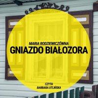 Gniazdo Białozora - Maria Radziewiczówna - audiobook