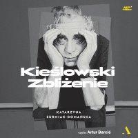 Kieślowski. Zbliżenie - Katarzyna Surmiak-Domańska - audiobook