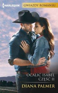Ocalić Isabel. Część II - Diana Palmer - ebook