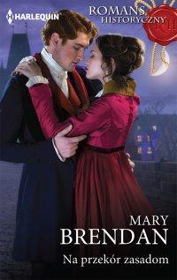 Na przekór zasadom - Mary Brendan - ebook