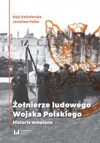 Żołnierze ludowego Wojska Polskiego. Historie mówione - Kaja Kaźmierska - ebook